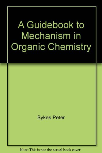 A Guide Book to Mechanism in Organic Chemistry