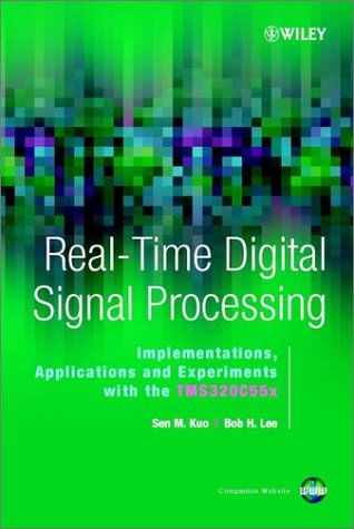9780470841372: Real-Time Digital Signal Processing,: Implementations, Application and Experiments with the TMS320C55X