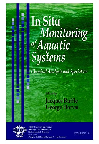 In Situ Monitoring of Aquatic Systems: Chemical Analysis and Speciation: Buffle, Jacques (Editor)/ ...