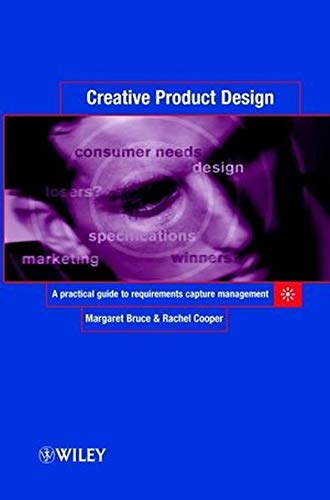 9780470842737: Creative Product Design: A Practical Guide to Requirements Capture Management