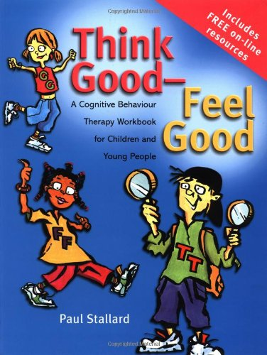 9780470842904: Think Good - Feel Good: A Cognitive Behaviour Therapy Workbook for Children and Young People (Psychology)
