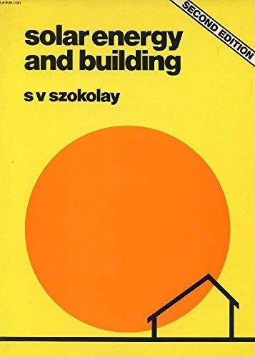 Solar Energy and Building: Szokolay, S.V.