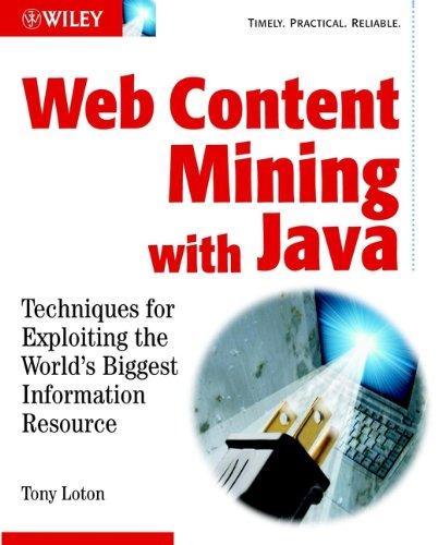 9780470843116: Web Content Mining with Java: Techniques for Exploiting the World Wide Web (Computer Science)