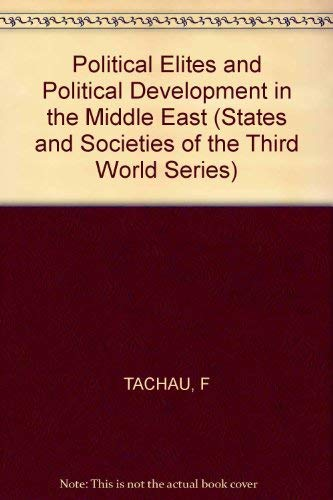 9780470843147: Political Elites and Political Development in the Middle East (States and Societies of the Third World)