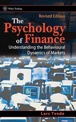 9780470843420: The Psychology of Finance: Understanding the Behavioral Dynamics of Markets, Revised Edition