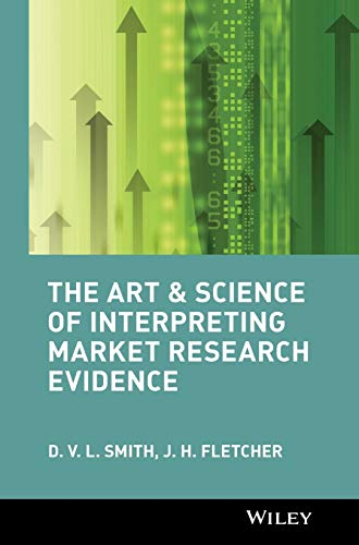 9780470844243: The Art and Science of Interpreting Market Research Evidence