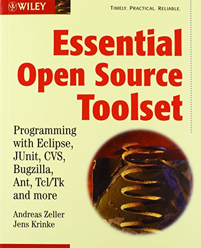 9780470844458: Essential Open Source Toolset: Programming with Eclipse, JUnit, CVS, Bugzilla, Ant, Tcl/Tk and More