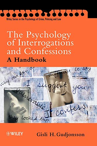 9780470844618: The Psychology of Interrogations and Confessions: A Handbook (Wiley Series in the Psychology of Crime, Policing & Law)