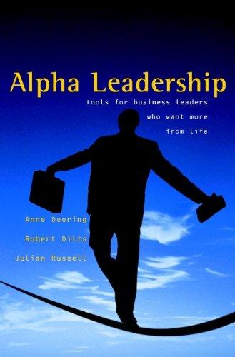 Alpha Leadership: Tools for Business Leaders Who: Anne Deering, Julian