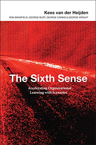 9780470844915: The Sixth Sense: Accelerating Organizational Learning with Scenarios