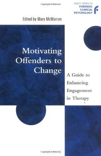 9780470845103: Motivating Offenders to Change: A Guide to Enhancing Engagement in Therapy (Wiley Series in Forensic Clinical Psychology)