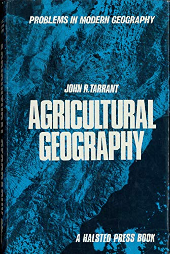 Agricultural Geography (Problems in modern geography): TARRANT, John R.