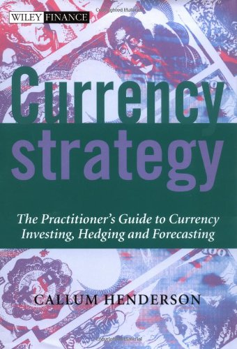 9780470846841: Currency Strategy: The Practitioner's Guide to Currency Investing, Hedging and Forecasting (The Wiley Finance Series)