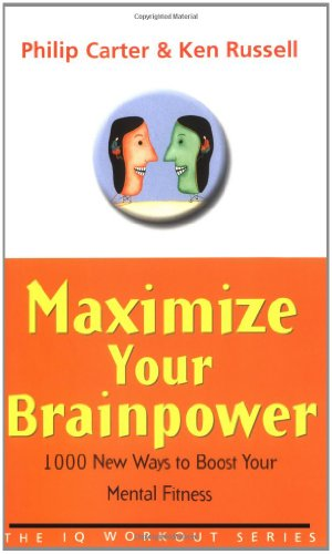 9780470847169: Maximize Your Brainpower: 1000 New Ways To Boost Your Mental Fitness