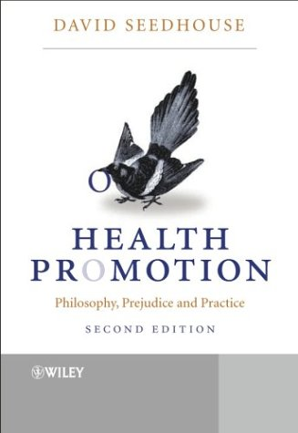 9780470847329: Health Promotion: Philosophy, Prejudice and Practice