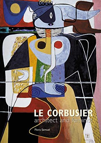 9780470847473: Le Corbusier: Architect and Feminist