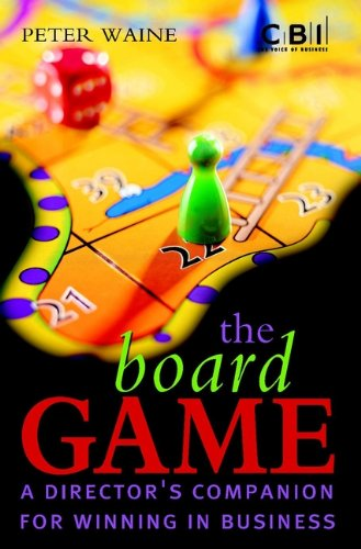 9780470847640: The Board Game: A Director's Companion for Winning in Business