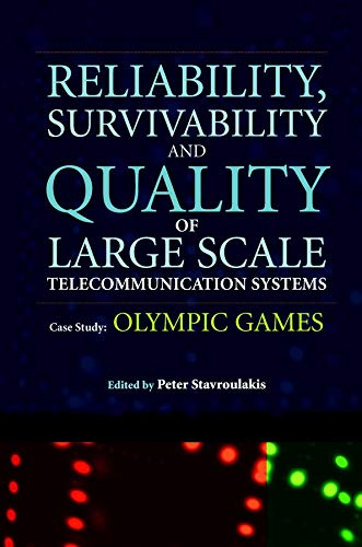 Reliability, Survivability and Quality of Large Scale: Stavroulakis, Peter