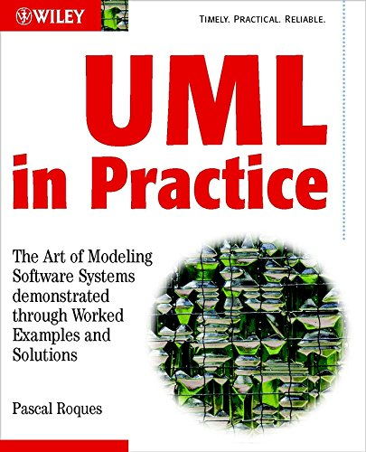 9780470848319: UML in Practice: The Art of Modeling Software Systems Demonstrated Through Worked Examples and Solutions (Computer Science)