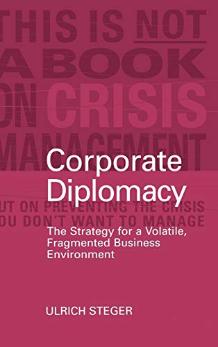 9780470848906: Corporate Diplomacy: The Strategy for a Volatile, Fragmented Business Environment