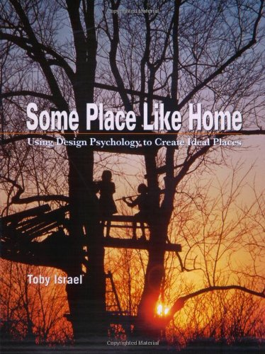 9780470849507: Some Place Like Home: Using Design Psychology to Create Ideal Places