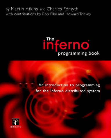 9780470849712: The Inferno Programming Book: An Introduction to Programming for the Inferno Distributed System