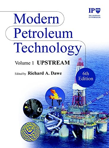 9780470850213: Modern Petroleum Technology, Upstream: Upstream Vol 1