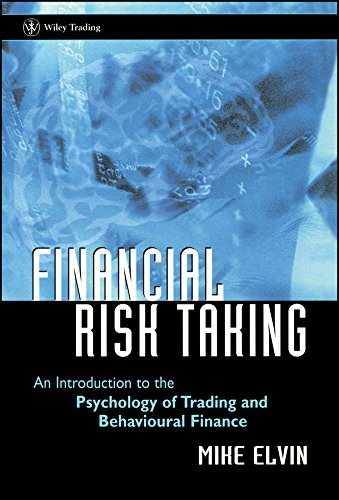 9780470850268: Financial Risk Taking: An Introduction to the Psychology of Trading and Behavioural Finance (Wiley Trading)