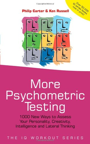 9780470850398: More Psychometric Testing: 1000 New Ways to Assess Your Personality, Creativity, Intelligence and Lateral Thinking (The IQ Workout Series)