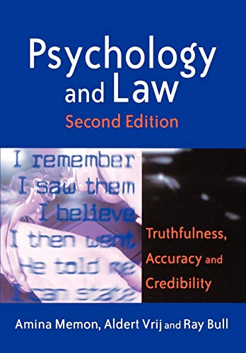 Psychology and Law: Truthfulness, Accuracy and Credibility: Bull, Ray,Vrij, Aldert,Memon,