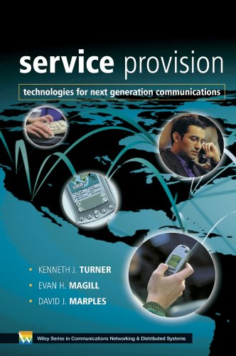 Service Provision: Techno Logies For Next Generation Communications (Wiley Series On Communications...