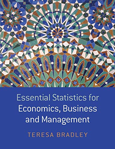 Essential Statistics for Economics, Business and Management: Teresa Bradley