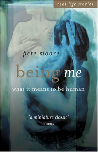 9780470850893: Being Me: What It Means to Be Human (Real Life Stories (John Wiley & Sons))