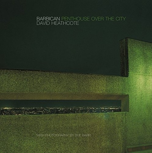 9780470851432: Barbican: Penthouse Over the City: The Barbican and Modern Urban Living (Architecture)