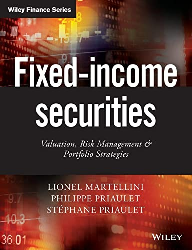Fixed-Income Securities: Valuation, Risk Management and Portfolio: Lionel Martellini, Philippe