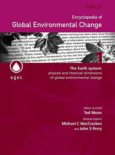 9780470853603: Encyclopedia of Global Environmental Change, The Earth System: Physical and Chemical Dimensions of Global Environmental Change (Volume 1)