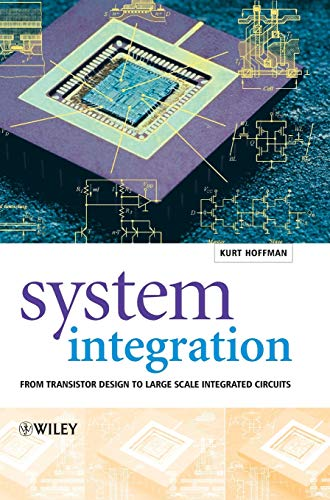 9780470854075: System Integration: From Transistor Design to Large Scale Integrated Circuits