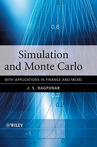 Simulation and Monte Carlo: With Applications in Finance and MCMC (Wiley Series in Probability and ...