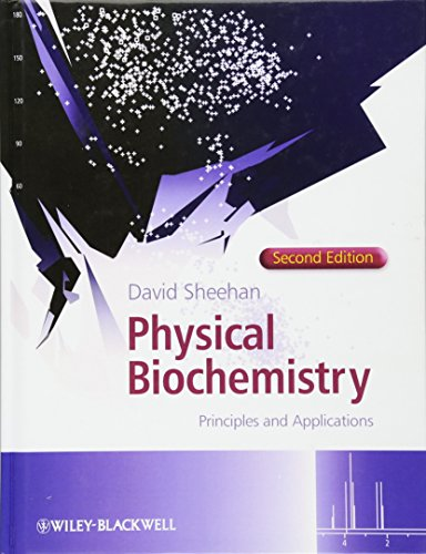 9780470856024: Physical Biochemistry: Principles and Applications
