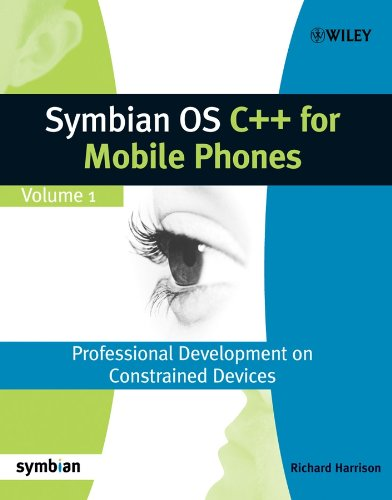 Symbian OS C++ for Mobile Phones: Volume 1: Professional Development on Constrained Devices (Symbian Press) (0470856114) by Richard Harrison