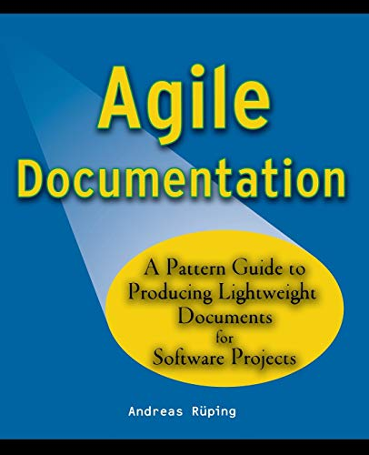 9780470856178: Agile Documentation: A Pattern Guide to Producing Lightweight Documents for Software Projects (Computer Science)