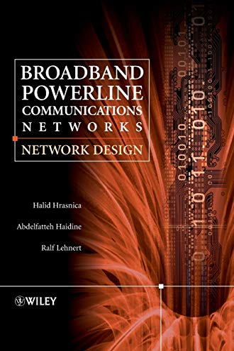 Broadband Powerline Communications: Network Design: Lehnert, Ralf, Haidine, Abdelfatteh, Hrasnica, ...