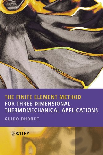9780470857526: The Finite Element Method for Three-Dimensional Thermomechanical Applications