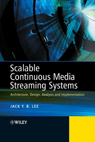9780470857540: Scalable Continuous Media Streaming Systems: Architecture, Design, Analysis and Implementation