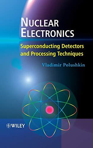 9780470857595: Nuclear Electronics: Superconducting Detectors and Processing Techniques