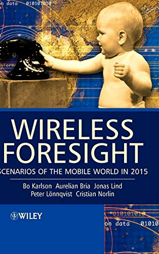 9780470858158: Wireless Foresight: Scenarios of the Mobile World in 2015