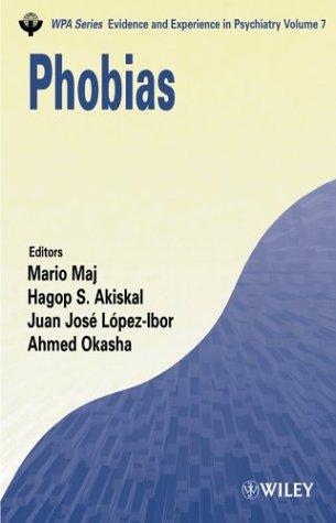 9780470858332: Phobias: v.7: Vol 7 (WPA Series in Evidence & Experience in Psychiatry)