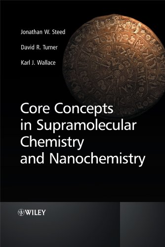 Core Concepts in Supramolecular Chemistry and Nanochemistry: Jonathan W. Steed;