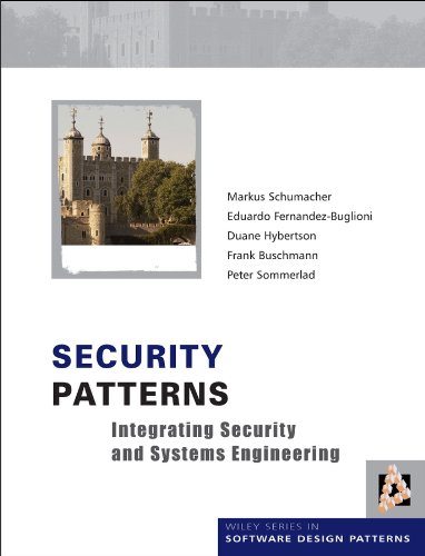 9780470858844: Security Patterns: Integrating Security and Systems Engineering (Wiley Software Patterns Series)