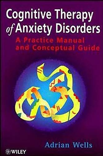 9780470859803: Cognitive Therapy of Anxiety Disorders: A Practice Manual and Conceptual Guide